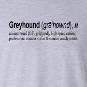Greyhound Quote Graphic Sport Grey Tee Shirt