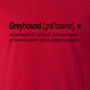 Greyhound Quote Graphic Red Tee Shirt