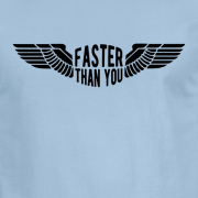 Faster than you Motorcyclist speed biker Graphic Light Blue Tee Shirt