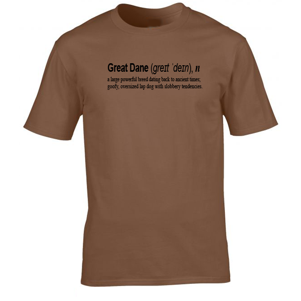 Buy Great Dane Dog Funny Quote Graphic Brown Tee Shirt