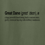 Great Dane Dog Funny Quote Graphic Green Tee Shirt
