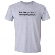 Great Dane Dog Funny Quote Graphic Grey Tee Shirt