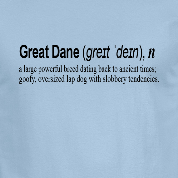Buy Great Dane Dog Funny Quote Graphic Light Blue Tee Shirt