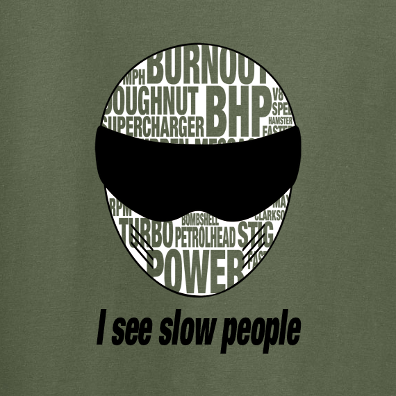 Buy Slow People Stig Petrol Head Power Graphic green Tee Shirt