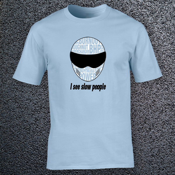 Buy Slow People Stig Petrol Head Power Graphic Light Blue Tee Shirt
